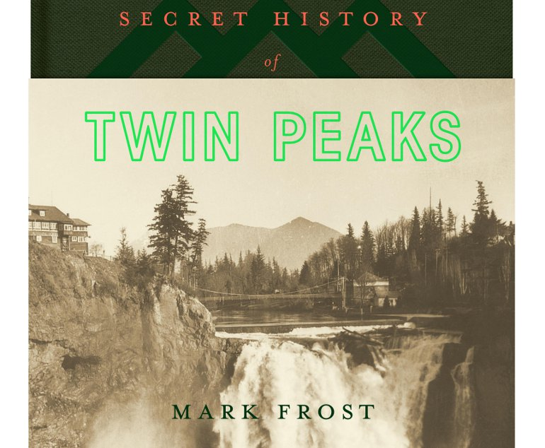Mark Frost book cover Secret history of twin peaks website
