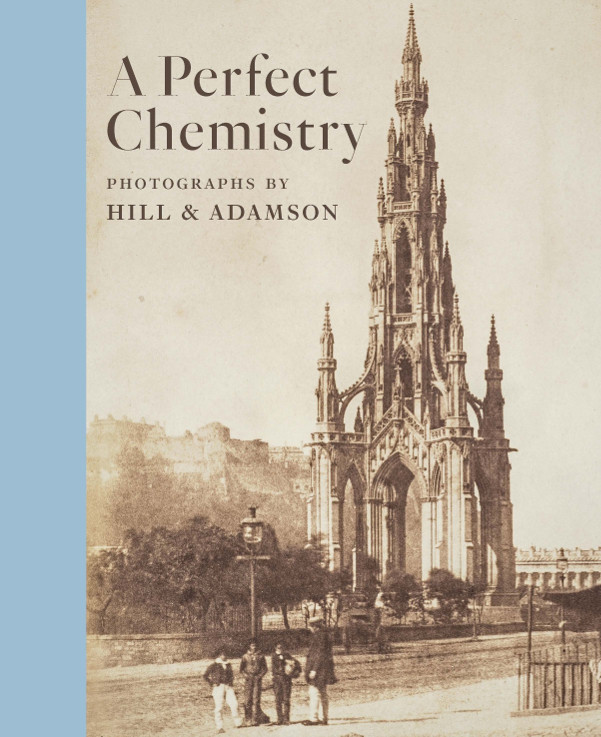 Image of A Perfect Chemistry: The Photography of Hill & Adamson