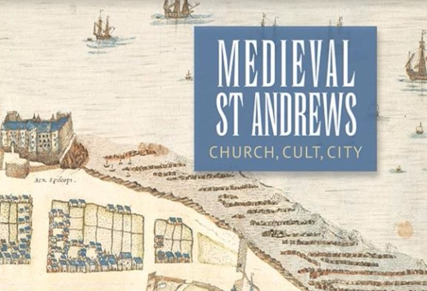 Image of Medieval St Andrews: Church, Cult, City