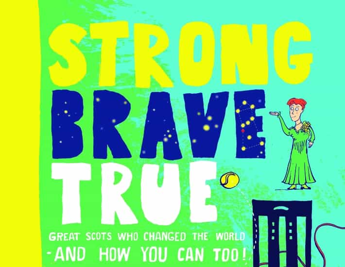 Image of Children's event. Strong Brave True: Great Scots Who Changed the World